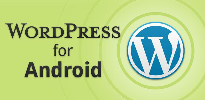 تطبيق WordPress يحصل على تحديث جديد للاندرويد